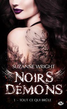 Mes Livres, Mon Plaisir !!: Noirs Démons tome 1 Tout ce qui brûle - Suzanne Wr...