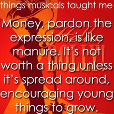 Money is like manure... -Hello Dolly