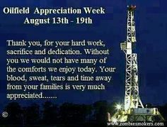 Oil field appreciation week in August Oilfield Girlfriend, Oilfield Wife, Thank You Qoutes, Me Quotes, Petroleum Engineering, Marrying Young, What Day Is It, Oil Rig, Oil And Gas