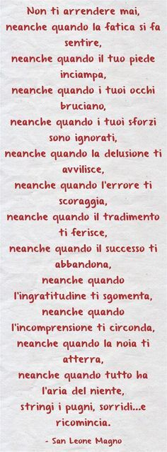 Non ti arrendere mai! Quotes Thoughts, Life Quotes, Motivational Quotes, Inspirational Quotes, Italian Quotes, Magic Words, Never Give Up, Sentences, Decir No