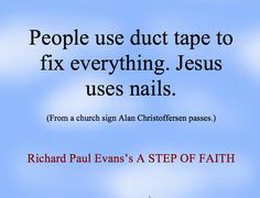 Richard Paul Evans I Love Books, My Books, Richard Paul Evans, Steps Of Faith, Church Signs, Uplifting Words, My Bible, Names Of Jesus, Quotable Quotes