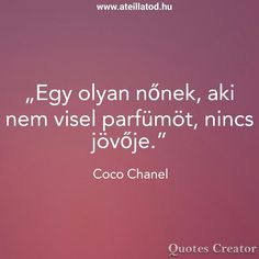 Coco Chanel Quotes, Quote Creator, Self Development, Everything, Life Quotes, Neon Signs, Motivation, Woman, Shoulder