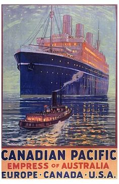 Canadian Pacific - Empress of Austrailia - Europe, Canada, U.S.A. #travel #vintage #poster