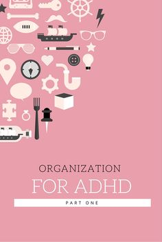 Organization for ADHD_part one