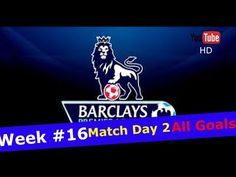 Premier League 16 17 EPL All Goals WEEK #16 Match Day 2 December Liverpool Chelsea Man City