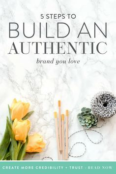 Building a brand that's authentic and that you love could be the difference between having a successful business and one that's not.