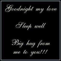 So wish I was there to give you a big hug and kiss in person .needing your arms around me right now ! Good Night Love Messages, Good Night Love Quotes, Good Night I Love You, Good Morning Quotes For Him, Good Night Greetings, Morning Love, Good Night Wishes, Good Morning Good Night, Good Night Babe