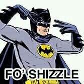 Fo` shizzle