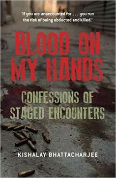 Blood on my hands Author: Kishalay Bhattacharjee