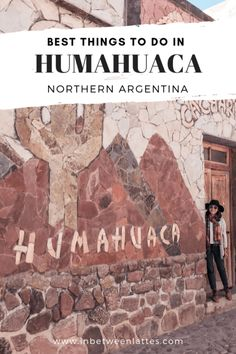 Best things to do in Humahuaca, Northern Argentina