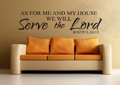 """Scripture Wall Vinyl - Bible Verse - As for me and my house we will serve the Lord - Joshua 24 15 12"""" X 45"""". $42.00, via Etsy."""