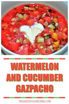 Watermelon and cucumber gazpacho is a healthy, sweet and spicy chilled soup... absolutely refreshing, flavorful, crunchy, low in calories... and delicious! via @gratefuljb