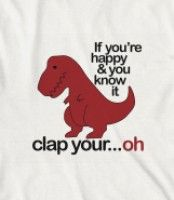 If you are happy and you know it clap your... oh