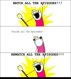 This is totally me and The Big Bang Theory! They get funnier every time I watch them!