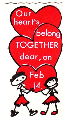 "Cute 1960's vintage Valentine with stick figure children.   ""Our hearts belong together dear, on Feb. 14.""  View from the Birdhouse: Weekend Window Shopping at Birdhouse Book: Vintage Children's Books and Valentines"