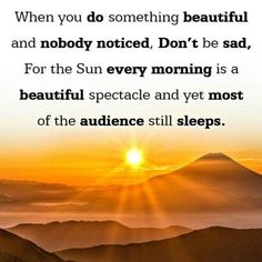 An important lifelesson from the sun Something Beautiful, Something To Do, Life Lessons, Life Quotes, Sad, Facts, Instagram, Quotes About Life, Quote Life