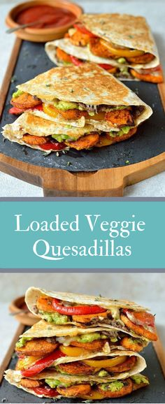 Loaded Veggie Quesadillas #familyrecipes #foods