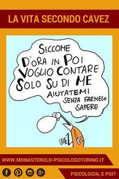 La vita secondo #Cavez: Contare su di sè. Have Fun, Signs, Funny, Pulley, Psicologia, Photos, Humor, Shop Signs, Sign
