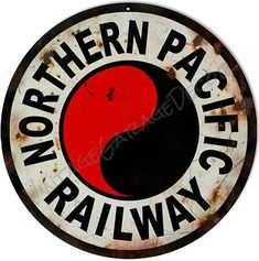 """Vintage Style """" Northern Pacific Railway Logo """" Railroad / Train Metal Sign, rusted  $25.00"""