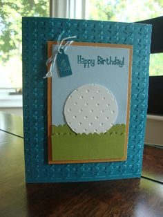 I cased this card from Niki Toll's Blog and made minor changes.   My nephew just celebrated his 15th birthday, he has taken up golf...