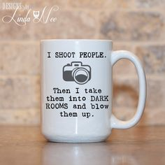 MUG ~ I SHOOT People ~ Dark Room ~ Gift for Photographer ~ Photography ~ Photo ~ Funny Coffee Mug ~ Coffee Mug ~ Mugs ~ Nerd ~ OMG! These shoot mugs are clever. I need one that says something a bit nicer though. Dark Room Photography, Funny Photography, Photography Photos, People Photography, Wedding Photography, Funny Coffee Mugs, Coffee Humor, Funny Mugs, Photographer Gifts
