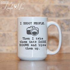 MUG ~ I SHOOT People ~ Dark Room ~ Gift for Photographer ~ Photography ~ Photo ~ Funny Coffee Mug ~ Coffee Mug ~ Mugs ~ Nerd ~ Photo~MSA0050