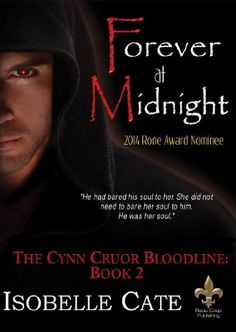 Forever at Midnight (The Cynn Cruors Bloodline Book 2) by Isobelle Cate http://www.amazon.com/dp/B00GH1BZQO/ref=cm_sw_r_pi_dp_fT5Evb0KZJ7AD