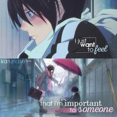 """I just want to feel that I'm important to someone.."" || Anime/Manga: Noragami || © Edited by Karunase || karunase.tumblr.com"