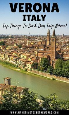 Click to find out the Top Things To Do in Verona - from Juliette's Balcony to amazing architecture & fantastic food & wine plus awesome day trip ideas! ********************************************************************************* Things To Do In Veron