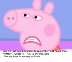 ( Typos in it ; ) Can we just take a moment to remember that Peppa Pig's Quote is THIS IS IMPOSSIBLE I literally hear it in every episode ( Typos in it ; ) Can we just take a moment to remember that Peppa Pig's Quote is Peppa Pig Funny, Peppa Pig Memes, Sticker Printable, Peppa Pig Stickers, Peppa Pig Wallpaper, Peppa Pig Family, Friend Quiz, Wtf Face, Pig Birthday