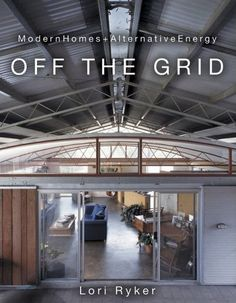 Being completely self-sufficient and living off the grid