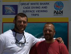 Danie Rossouw and Mike Rutzen The Great White, Great White Shark, Shark Diving, Sharks, Shark Cage, Shark Conservation, Wall Of Fame, My Friend, Friends