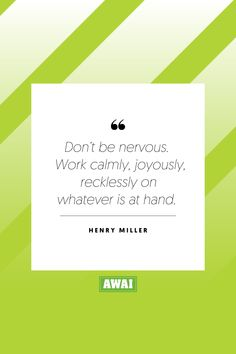 """""""Don't be nervous. Work calmly, joyously, recklessly on whatever is at hand."""" - Henry Miller  Get your creative juices flowing w/ AWAI writing prompts. Get writing prompts, copywriting training, freelance writing support, and more at awai.com!   #awai #writerslife #freelancewriting #copywriting #writing Writing Skills, Writing Prompts, Henry Miller Quotes, Creative Writing Inspiration, Freelance Writing Jobs, Writing Assignments, New Career, Writing Quotes, Agatha Christie"""