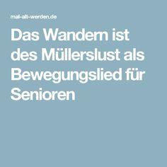 Das Wandern ist des Müllerslust als Bewegungslied für Senioren