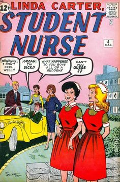 COMIC BOOKS OF 1961: Have you ever heard of LINDA CARTER: STUDENT NURSE?  Don't worry. I haven't either. Apparently, this comic book later morphed into NIGHT NURSE, about a nurse who applies her skills to help superheroes (I smell a summer blockbuster). Issue #1 of Linda Carter: Student Nurse appeared in September of 1961. Of course, she's not to be confused with LYNDA CARTER, the breathtaking beauty (and my first ever celeb crush) who starred as WONDER WOMAN in the hit '70s TV series.