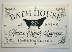 Bathroom Decor signs Bath House,hot baths,relax,so - bathroomdecor Bathroom Decor Signs, Bath Decor, Rustic Signs, Wooden Signs, Decoupage, Bath Sign, Gallery Wall Layout, Wall Drawing, Shabby Vintage