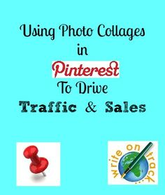 Pinterest Tip: Using Collages In Pinterest To Drive Traffic