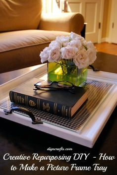 Turn a picture frame into a tray, put scrapbook paper or fabric under the glass of a frame, attach handles