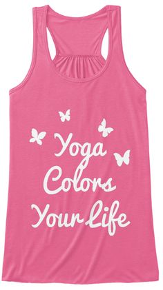 Discover Yoga Color For Life Top And Women's Tank Top from YOGA T-SHIRT & TANK TOP STORE, a custom product made just for you by Teespring. - Yoga Colors Your Life Ladies Fashion, Womens Fashion, Fashion Trends, Best Tank Tops, Best Yoga, Cool T Shirts, Just For You, Neon