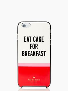 """Eat Cake for Breakfast"" Kate Spade iPhone 6 case: making me count down the days until I can upgrade!"