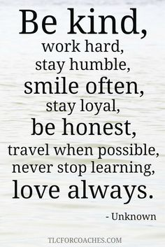 Beautiful words to live by.