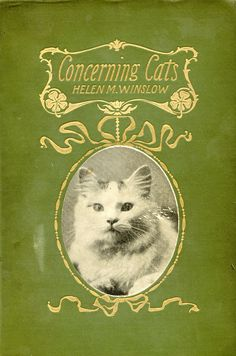 Concerning cats : my own and some others / by Helen M. Winslow, Boston : Lothrop Publishing, [1900]
