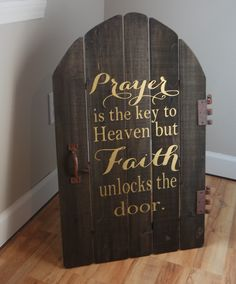 A personal favorite from my Etsy shop https://www.etsy.com/listing/460986846/prayer-is-the-key-to-heaven-but-faith