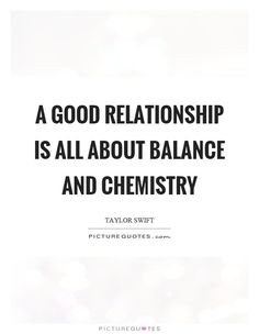 a-good-relationship-is-all-about-balance-and-chemistry-quote-1.jpg (620×800)