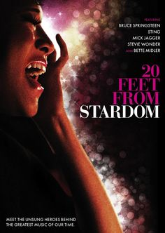 20 Feet from Stardom: Darlene Love, Merry Clayton, Lisa Fischer, Judith Hill - excellent documentary look into the life of backup singers.