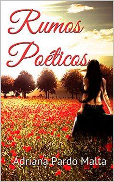 Amazon.com.br eBooks Kindle: Rumos Poéticos, Adriana Pardo Malta