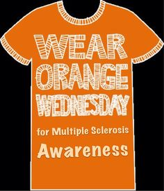March is MS awareness month. Wear orange every Wednesday in the month of March to raise awareness for those suffering from this devastating disease. Ms Walk, Multiple Sclerosis Awareness, Letter To The Editor, March Month, Central Nervous System, Crusaders, Alternative Medicine, Chronic Pain, Mysterious