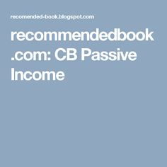 recommendedbook.com: CB Passive Income Passive Income, Free Ebooks, Online Marketing, Learning, Studying, Teaching, Onderwijs