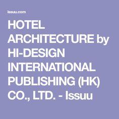 HOTEL ARCHITECTURE by HI-DESIGN INTERNATIONAL PUBLISHING (HK) CO., LTD. - Issuu