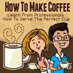 How to make coffee like a pro!